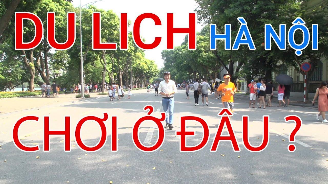 Chắc chắn bạn phải đến nơi này đầu tiên khi du lịch Hà Nội