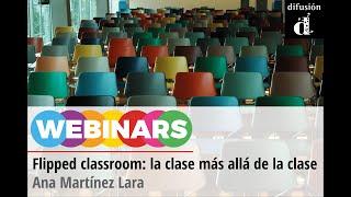 Flipped Classroom: La Clase Más Allá De La Clase - Ana Martínez Lara