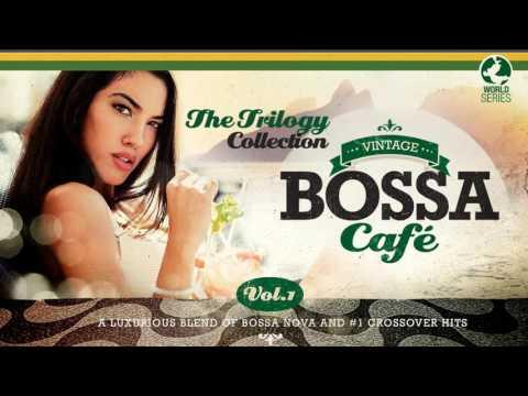 Vintage Bossa Café - The Trilogy! - Full Album - Vol.1 - 3