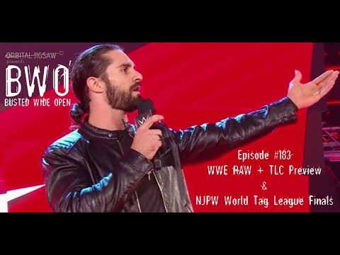 Episode #183 | WWE Raw + TLC Preview & NJPW World Tag League Finals | Busted Wide Open