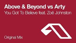 Above & Beyond feat. Zoë Johnston vs Arty - You Got To Believe