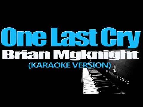 ONE LAST CRY - Brian Mcknight (KARAOKE VERSION)