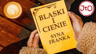 Blaski i cienie syna Franka