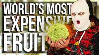 EATING THE WORLD'S MOST EXPENSIVE FRUITS