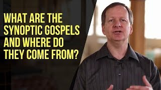 What Are the Synoptic Gospels and Where Do They Come From?