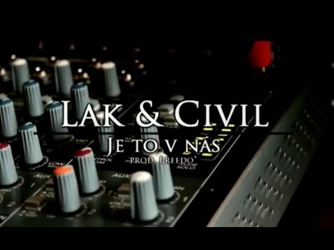 LAK - LAK & Civil - Je to v nás (prod. Freedo)