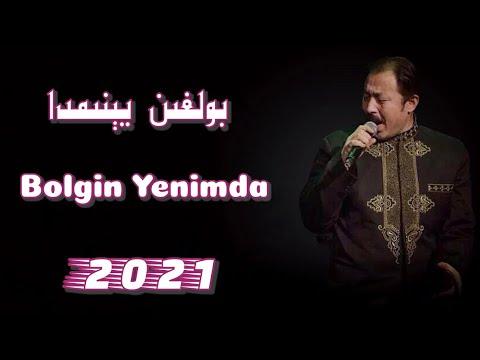 Bolgin Yenimda | بولغىن يېنىمدا Uyghur nahxa 2021 | uygurca şarkılar |уйхурча нахша 2021