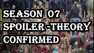 Game of Thrones Season 07 SPOILERS - POPULAR THEORY CONFIRMED