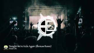 [Trap] Tonight We're Kids Again (Illenium Remix) - Dada Life