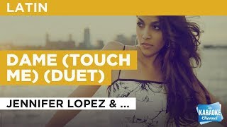 """Dame (Touch Me) in the Style of """"Jennifer Lopez & Chayanne"""" with lyrics (no lead vocal)"""