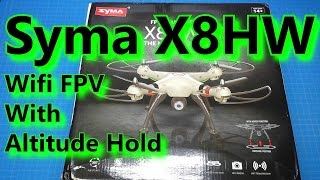 Syma X8HW - WiFi FPV and Altitude Hold