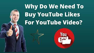 Why Do We Need To Buy YouTube Likes For YouTube Video?