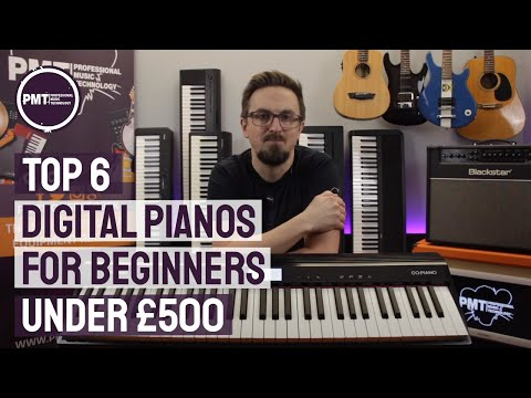 Top 6 Digital Pianos For Beginners...Best Beginner Keyboards Under £500!