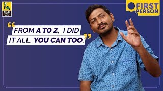 Arun Kanth | First Person | The A to Z of Making A Micro-Budget Film