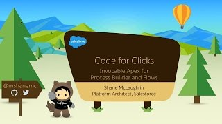 Code for Clicks: Invocable Apex for Process Builder and Flows