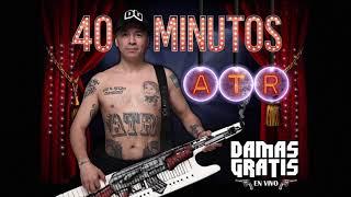 Damas  - 40 Minutos Atr