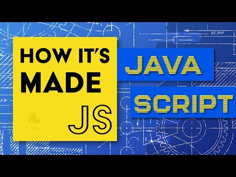 JavaScript: How It's Made
