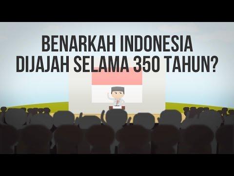 Benarkah Indonesia Dijajah Selama 350 Tahun? #IndonesiaMakinCerdas - YouTube