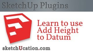 SketchUp Plugin Tutorial | Add Height at Datum