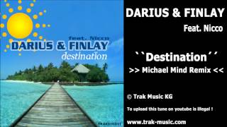Darius & Finlay feat. Nicco - Destination (Michael Mind Remix)