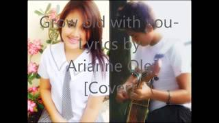 Grow old with youTagalog Lyrics by Arianne Ole by:Melvin Adrian Claveria Purio   Facebook