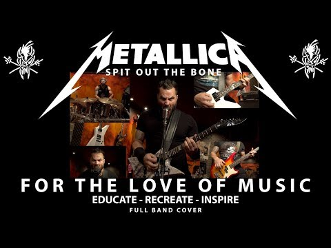 Metallica - Spit Out The Bone - Full Cover - For The Love of Music