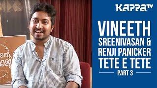 I Personally - Renji Panicker & Vineeth Sreenivasan | Jacobinte Swargarajyam spl (Part 3) - Kappa TV