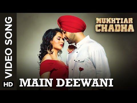 Main Deewani Mukhtiar Chadha  Diljit Dosanjh