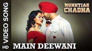Main Deewani (Full Video Song) | Mukhtiar   - YouTube