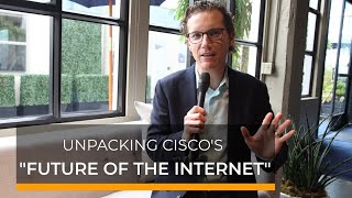 Unpacking Cisco's Internet for the Future