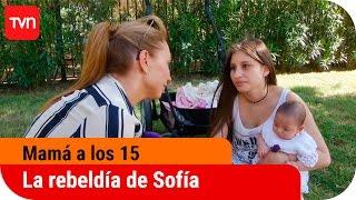 La Rebeldía De Sofía | Mamá A Los 15 - T3E11