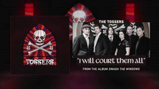The Tossers - I Will Court Them All (Audio)