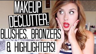 Makeup Declutter // Blushes, Bronzers & Highlighters!