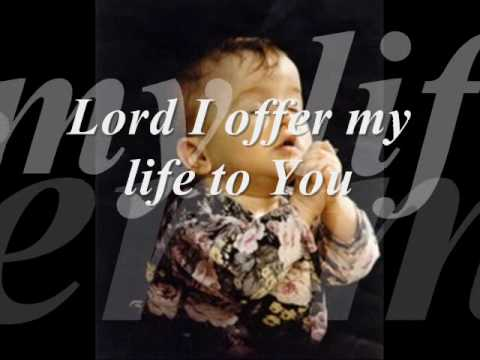 Lord I Offer My Life To You Chords