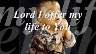 """Video thumbnail of """"LORD I OFFER MY LIFE TO YOU"""""""