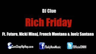 DJ Clue - Rich Friday (Feat. Future, Nicki Minaj, French Montana & Juelz Santana) [CDQ]