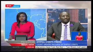 Newsdesk interview with Dancan Okatch on court decision to free KMPDU officials