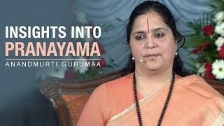 Insights into Pranayama | Anandmurti Gurumaa