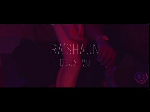 Ra'Shaun - Deja Vu...