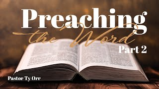 Preaching the Word – Part 2