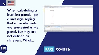 FAQ 004596 | When calculating a buckling panel, I get a message saying that some elements are connected to the panel, but they are not defined as stiffeners. What should I do?