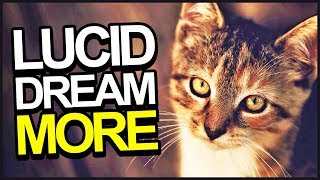 How To Have MORE Lucid Dreams (Tips & Tricks)