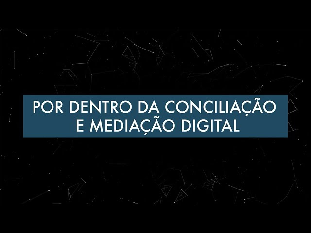 Conciliação e mediação digital – Você sabe o que é isso?