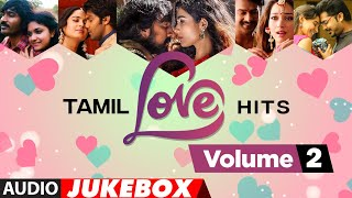 Tamil Love Hits Audio Songs - Jukebox | VOL 2 | Latest Tamil Love Hit Audio Songs