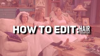 How To Edit: Hair Color Fade