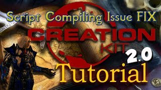 Skyrim Creation Kit SE Script Compiling Issue FIX