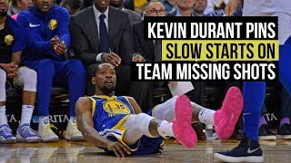 Kevin Durant says slow starts come from team missing shots