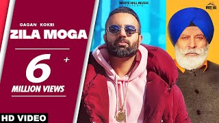 GAGAN KOKRI : Zila Moga (Official Video) | Ft. Sultaan , Yograj Singh | New Punjabi Song 2020/2021
