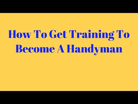 How To Get Training To Become A Handyman - YouTube