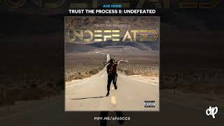 Ace Hood - Testify [Trust The Process II]